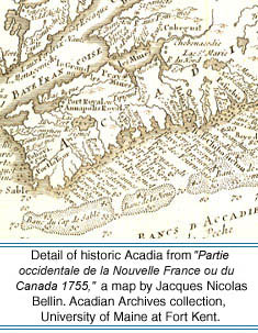 Detail of historic Acadie from Partie occidentale de la Nouvelle France ou du Canada, 1755, a map by Jacques Nicolas Bellin. Acadian Archives collection, University of Maine at Fort Kent.