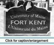 The bilingual and multi-cultural mission of the University of Maine at Fort Kent is evident at the campus entrance.